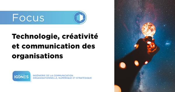 Technologie, créativité et communication des organisations